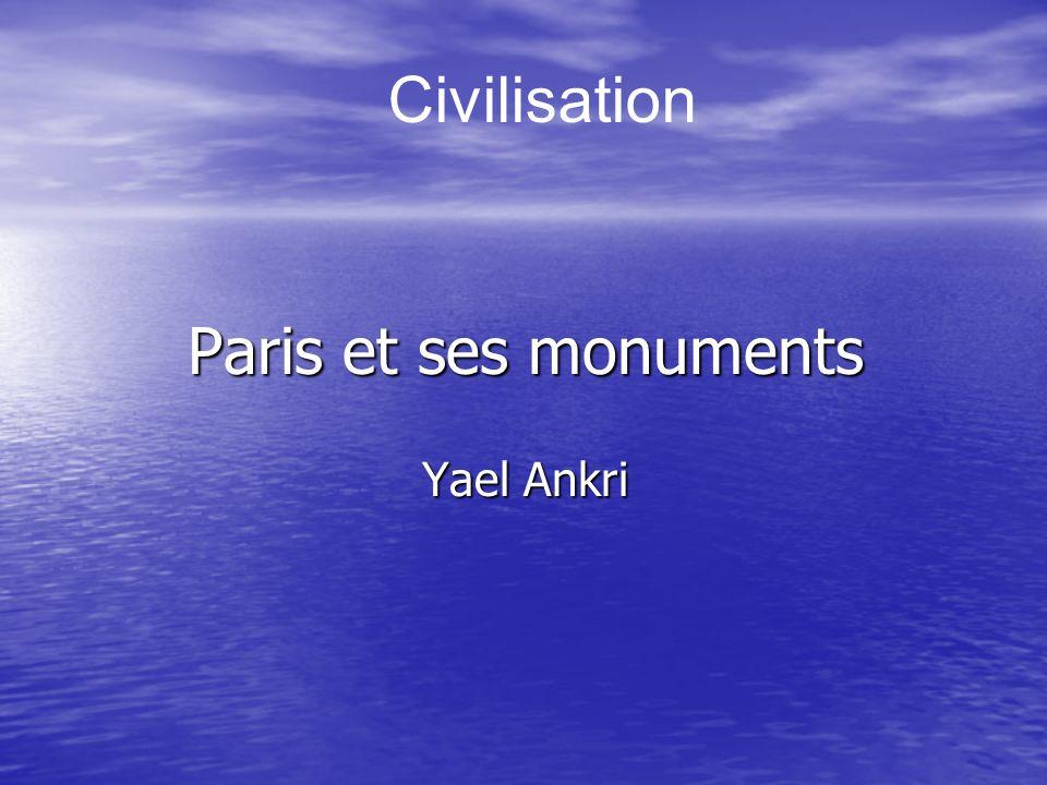 Civilisation Paris et ses monuments Yael Ankri