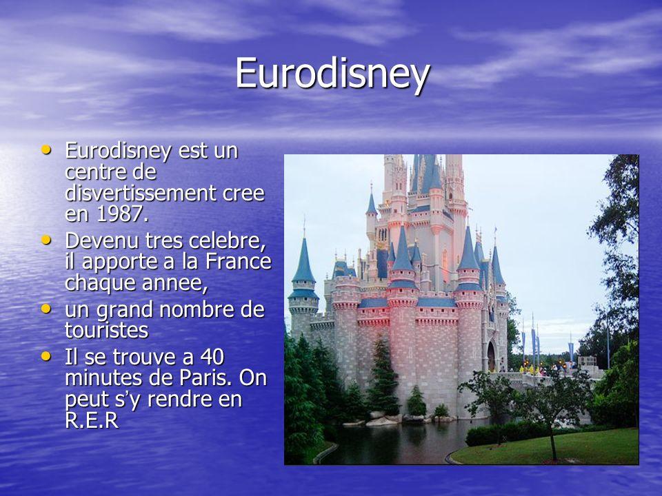 Eurodisney Eurodisney est un centre de disvertissement cree en 1987.