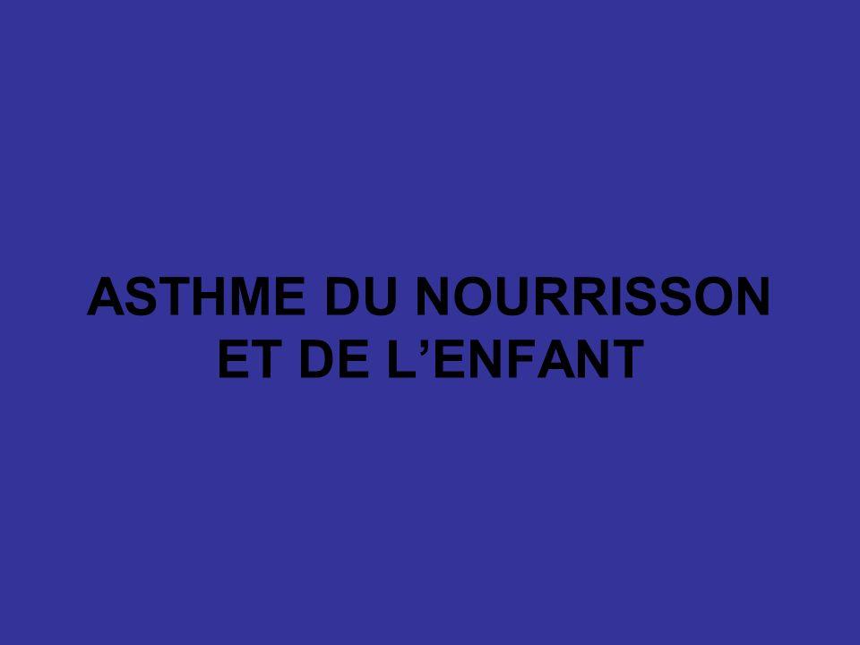 ASTHME DU NOURRISSON ET DE L'ENFANT