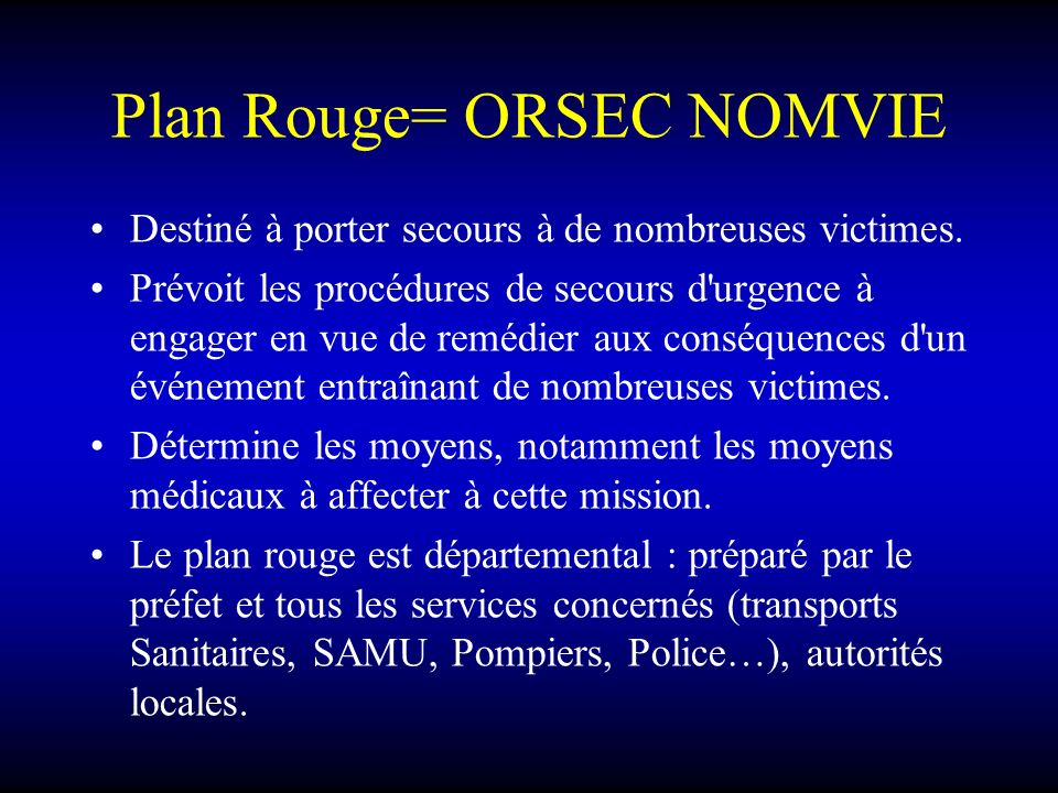 Plan Rouge= ORSEC NOMVIE