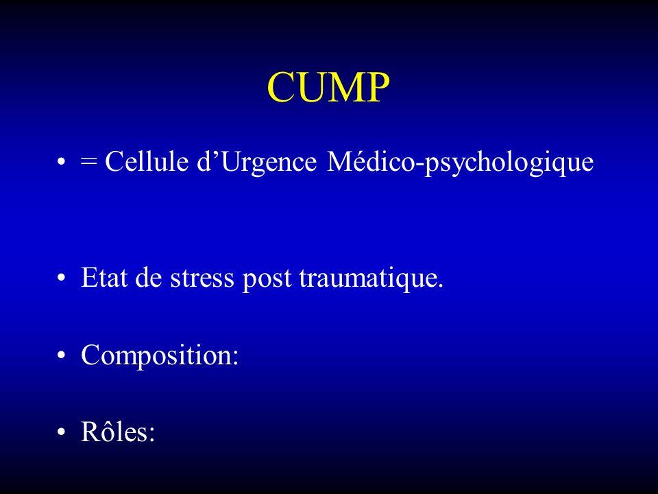 CUMP = Cellule d'Urgence Médico-psychologique