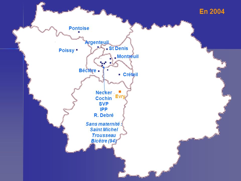 En 2004 Pontoise Argenteuil St Denis Poissy Montreuil Béclère Créteil