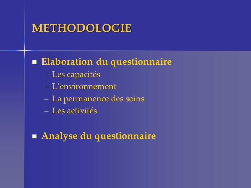 METHODOLOGIE Elaboration du questionnaire Analyse du questionnaire