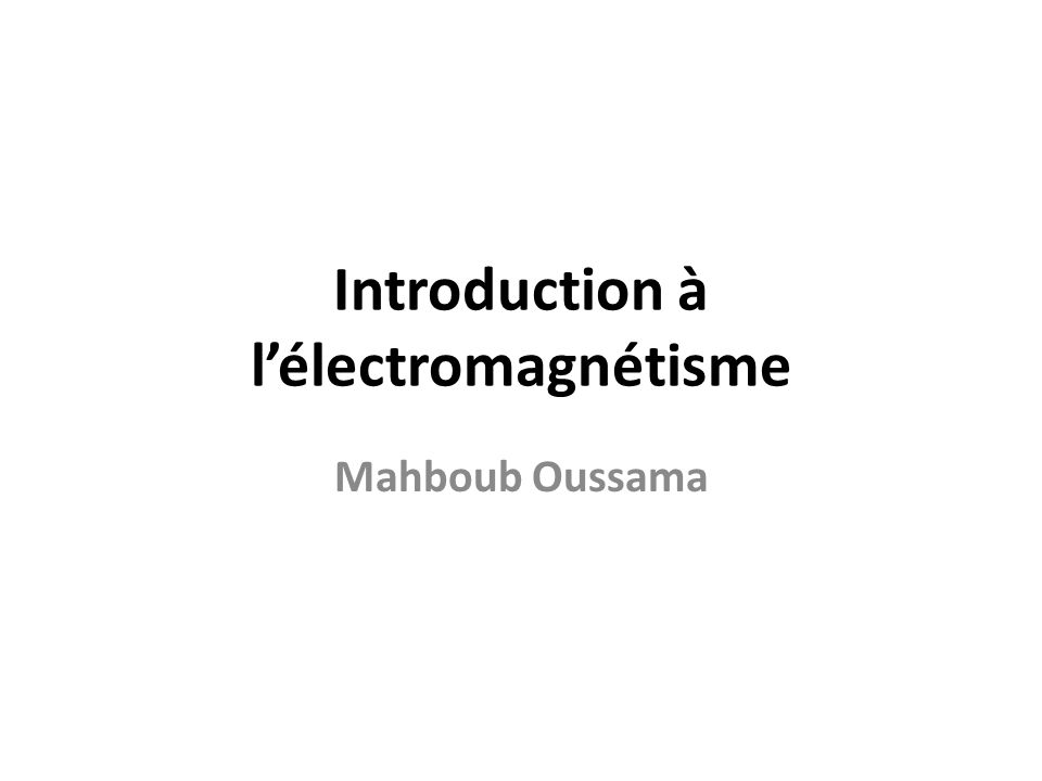 Introduction à l'électromagnétisme