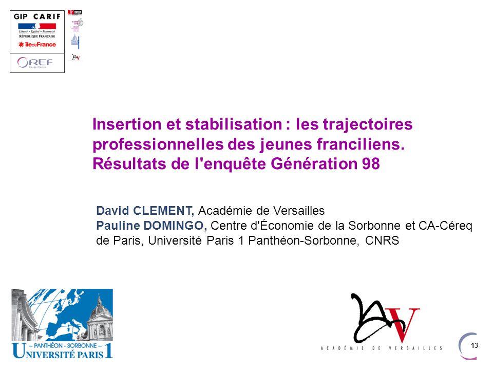 Insertion et stabilisation : les trajectoires professionnelles des jeunes franciliens. Résultats de l enquête Génération 98
