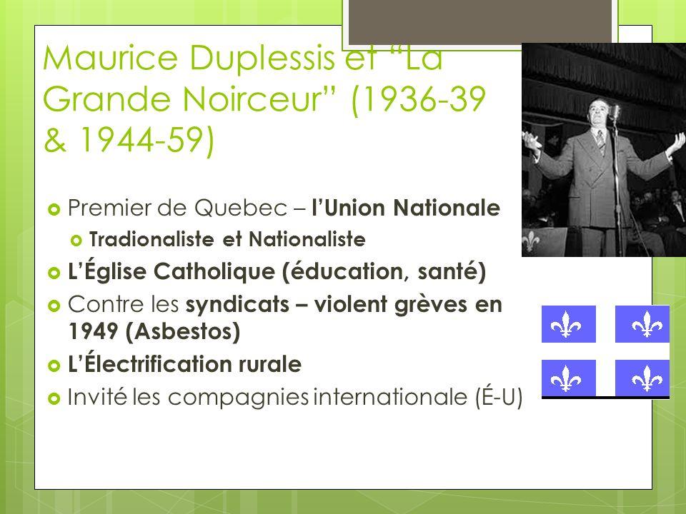 Maurice Duplessis et La Grande Noirceur (1936-39 & 1944-59)