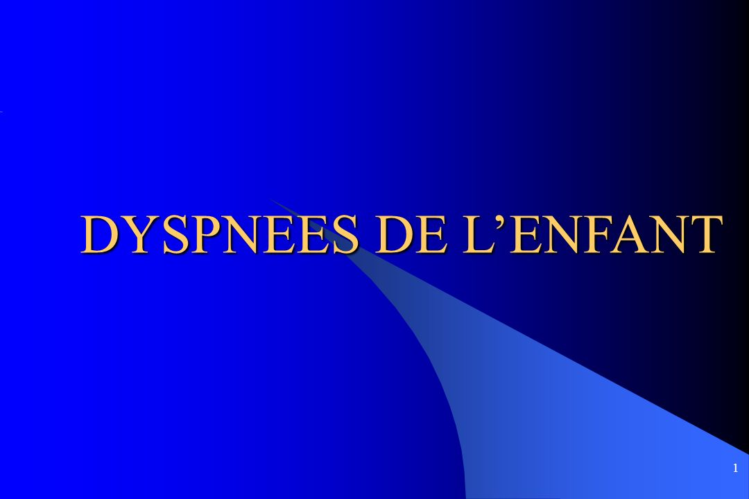 DYSPNEES DE L'ENFANT
