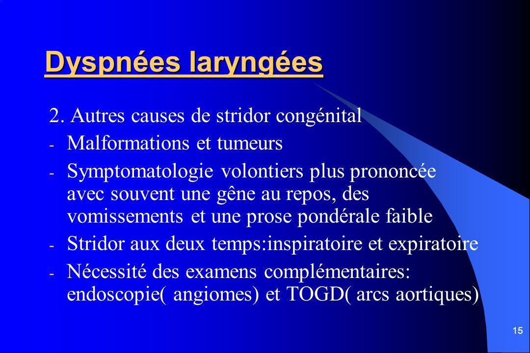 Dyspnées laryngées 2. Autres causes de stridor congénital