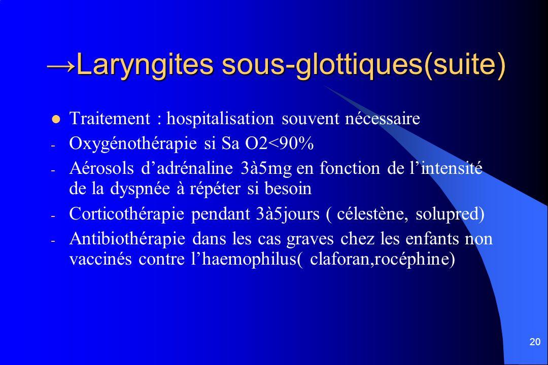 →Laryngites sous-glottiques(suite)