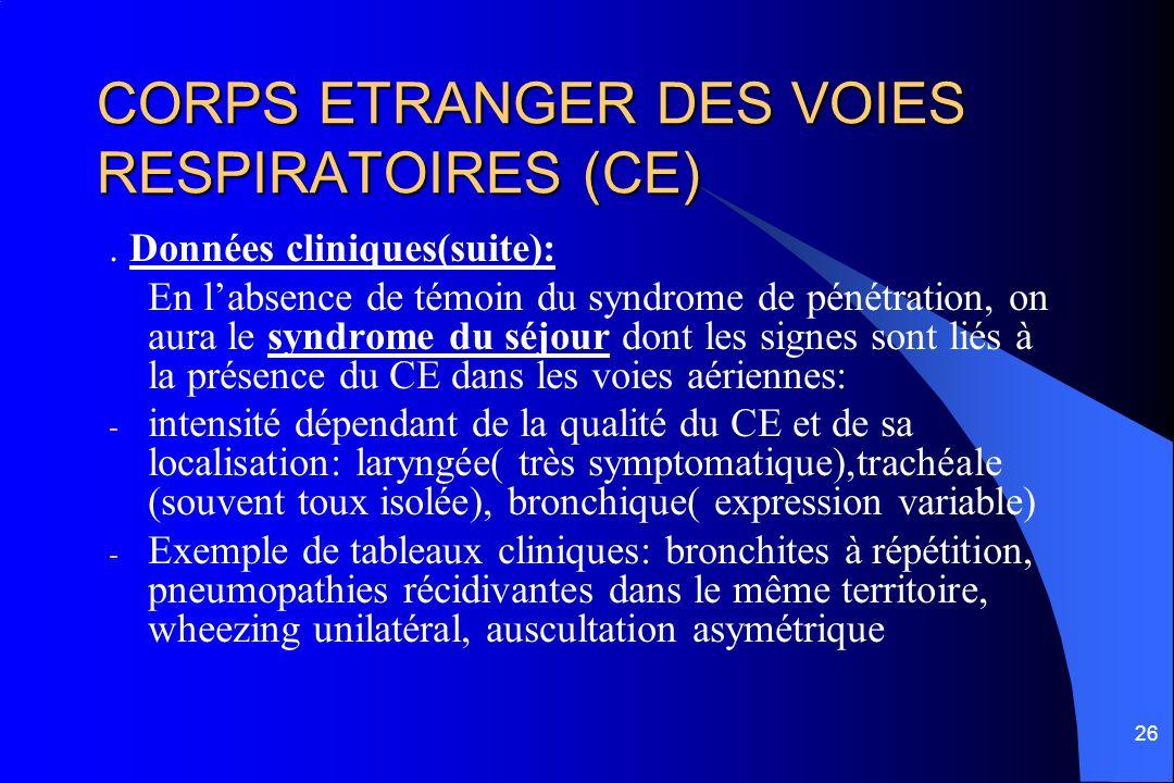 CORPS ETRANGER DES VOIES RESPIRATOIRES (CE)