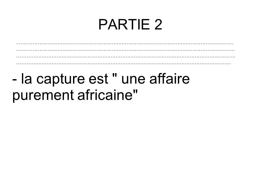 - la capture est une affaire purement africaine