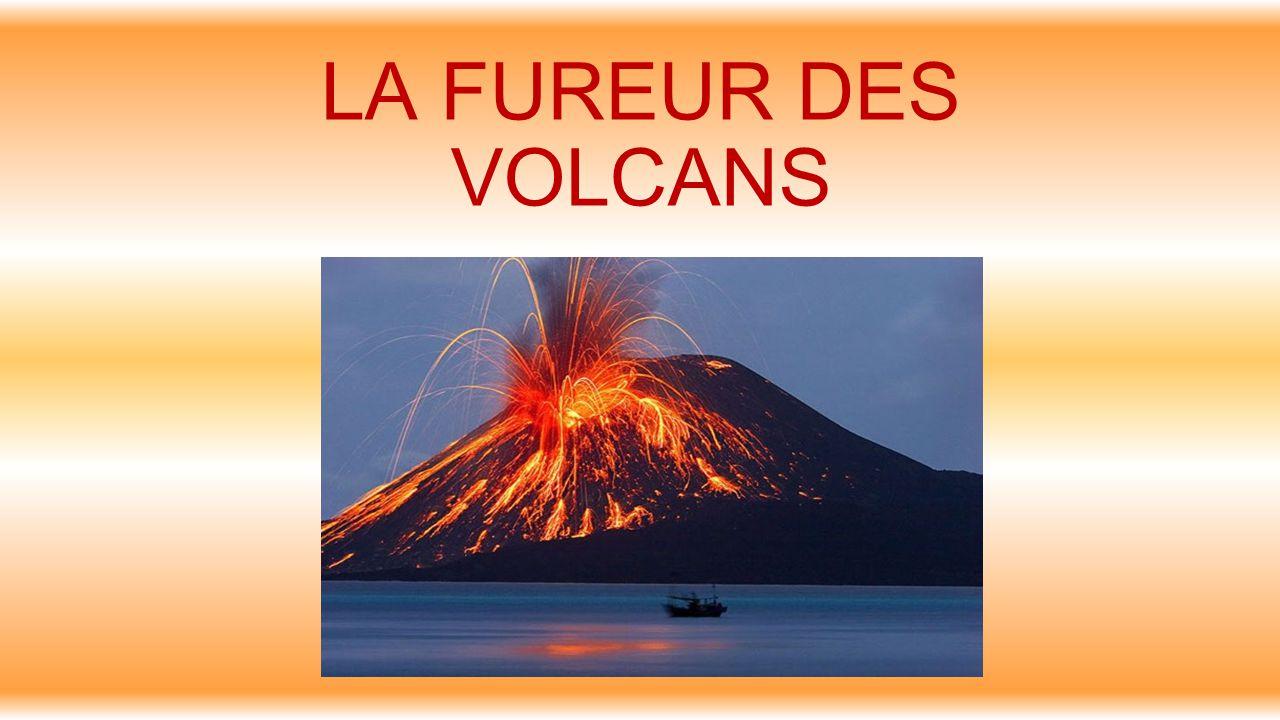 LA FUREUR DES VOLCANS