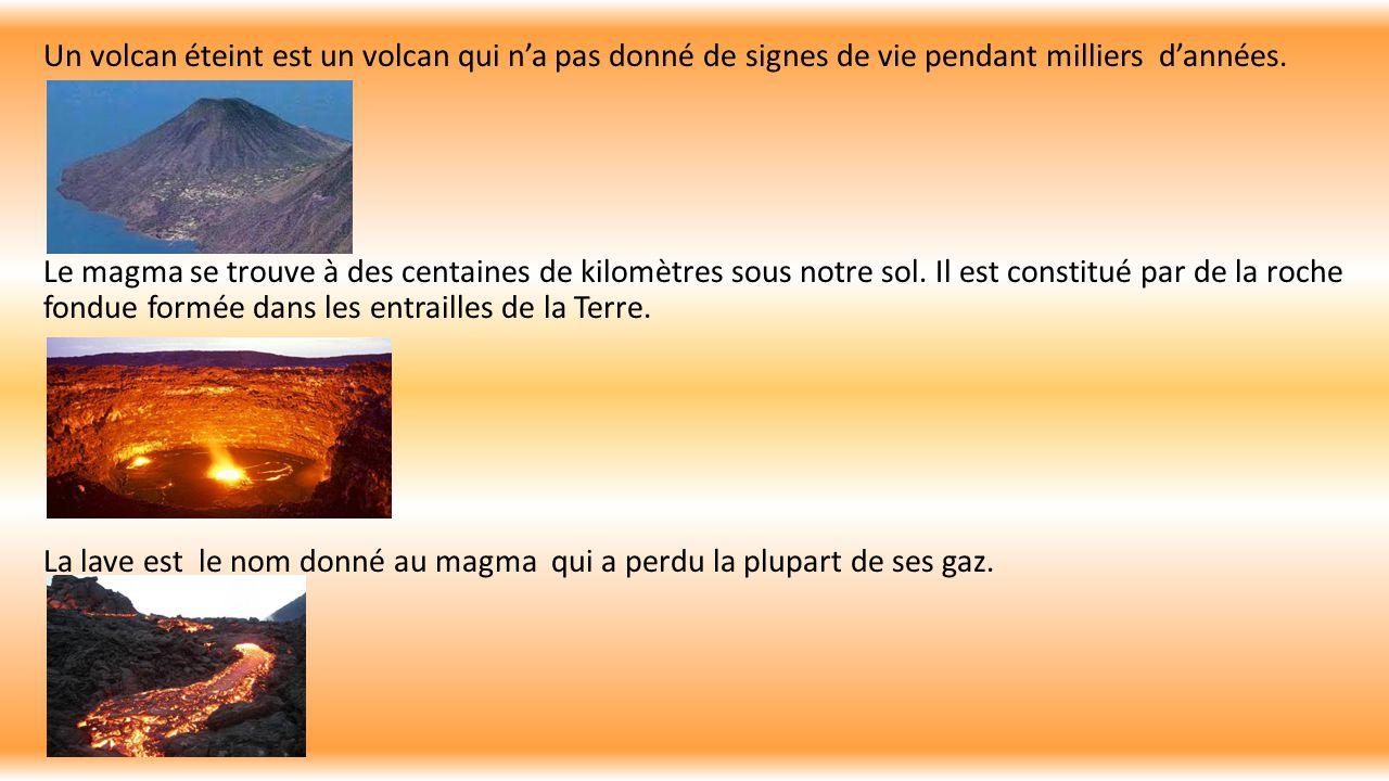 Un volcan éteint est un volcan qui n'a pas donné de signes de vie pendant milliers d'années.