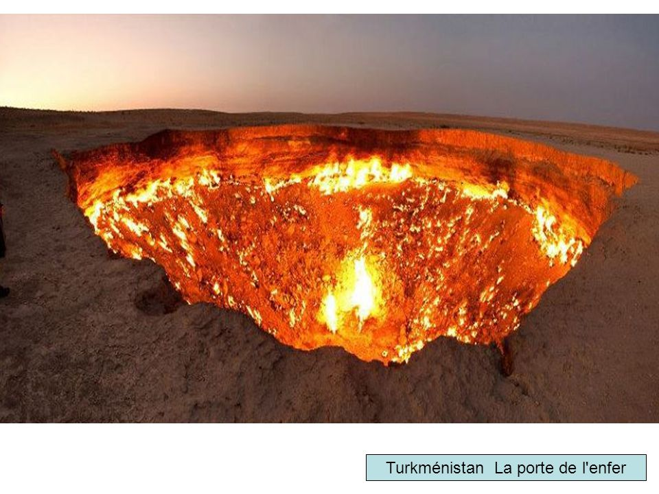 50 sites extraordinaires ppt video online t l charger - Turkmenistan porte de l enfer ...