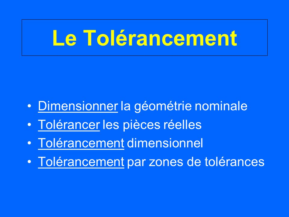Le Tolérancement Dimensionner la géométrie nominale