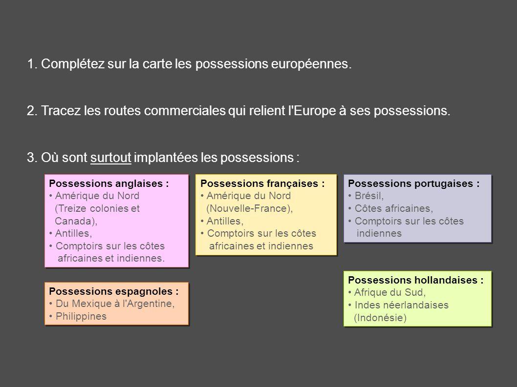 1. Complétez sur la carte les possessions européennes.