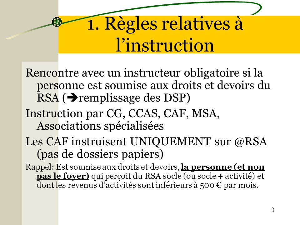 1. Règles relatives à l'instruction
