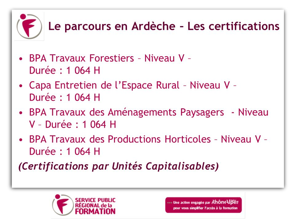 Le parcours en Ardèche – Les certifications