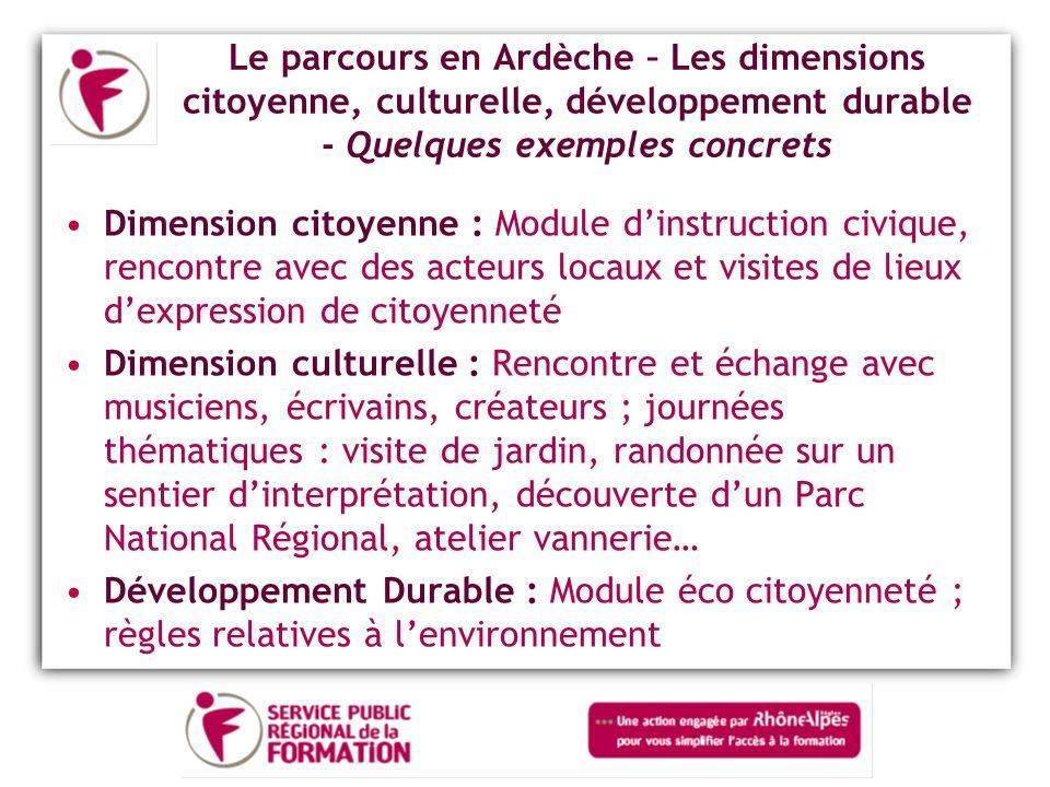 Le parcours en Ardèche – Les dimensions citoyenne, culturelle, développement durable - Quelques exemples concrets