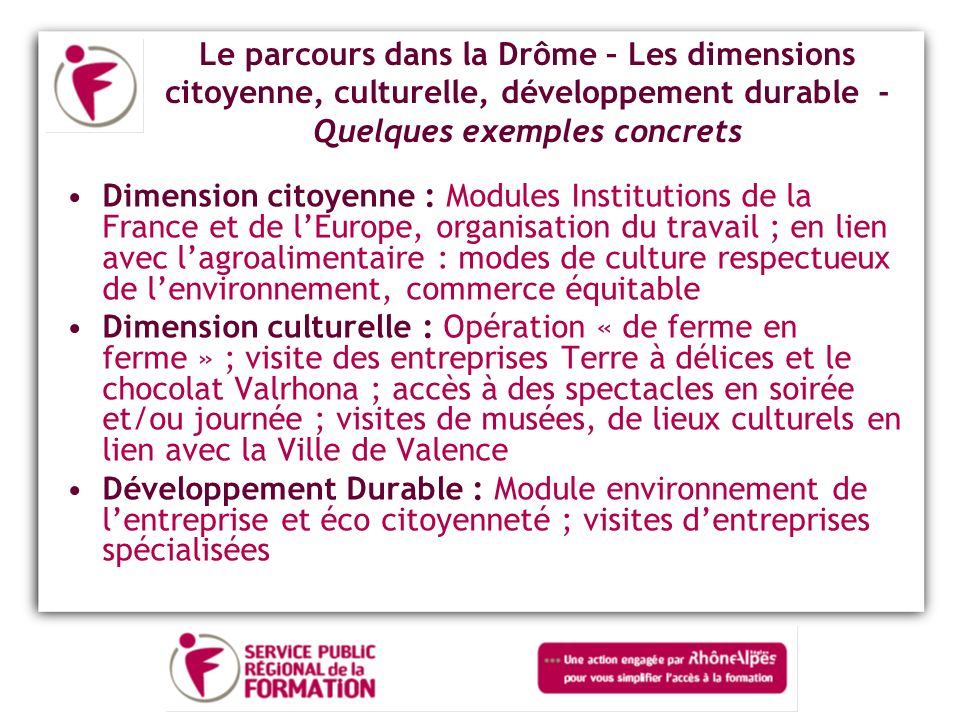 Le parcours dans la Drôme – Les dimensions citoyenne, culturelle, développement durable - Quelques exemples concrets