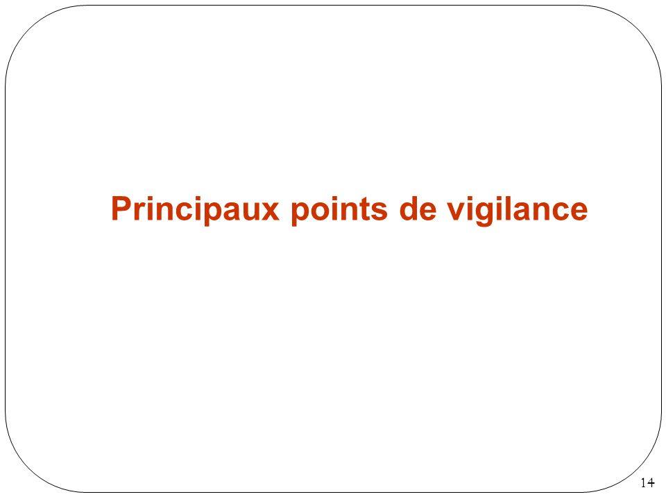 Principaux points de vigilance
