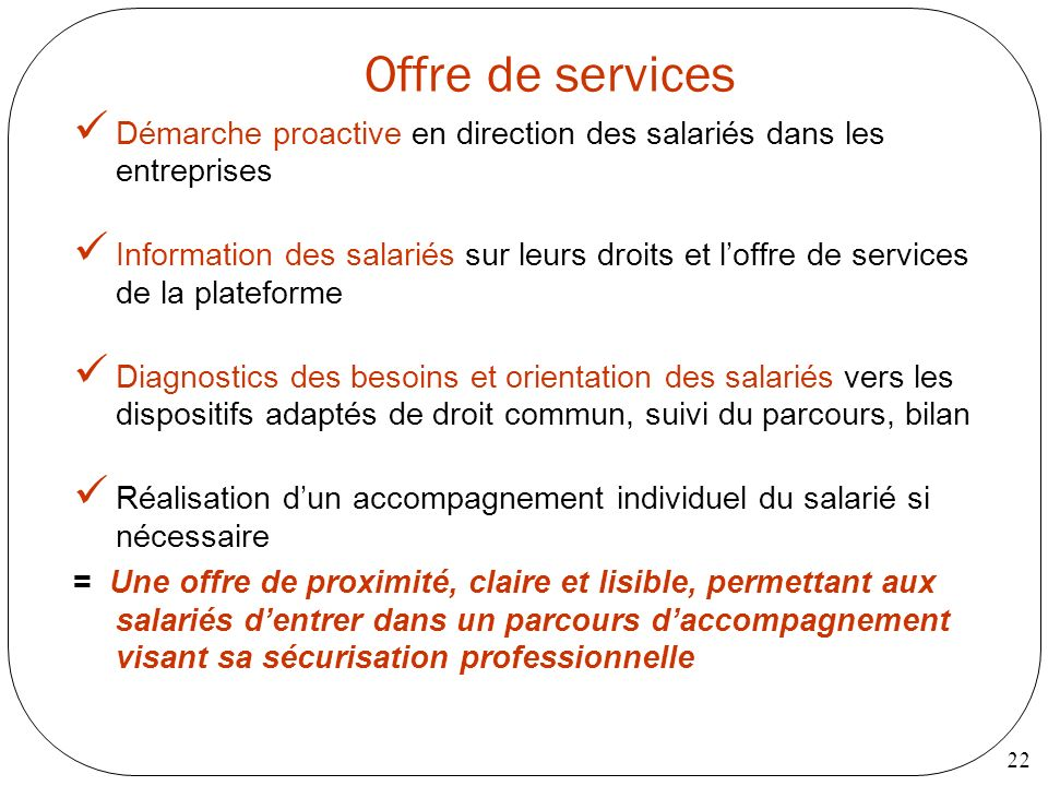 Offre de services Démarche proactive en direction des salariés dans les entreprises.