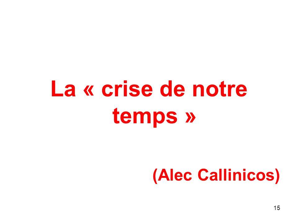 La « crise de notre temps »