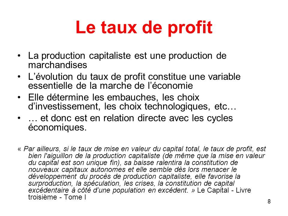 Le taux de profit La production capitaliste est une production de marchandises.