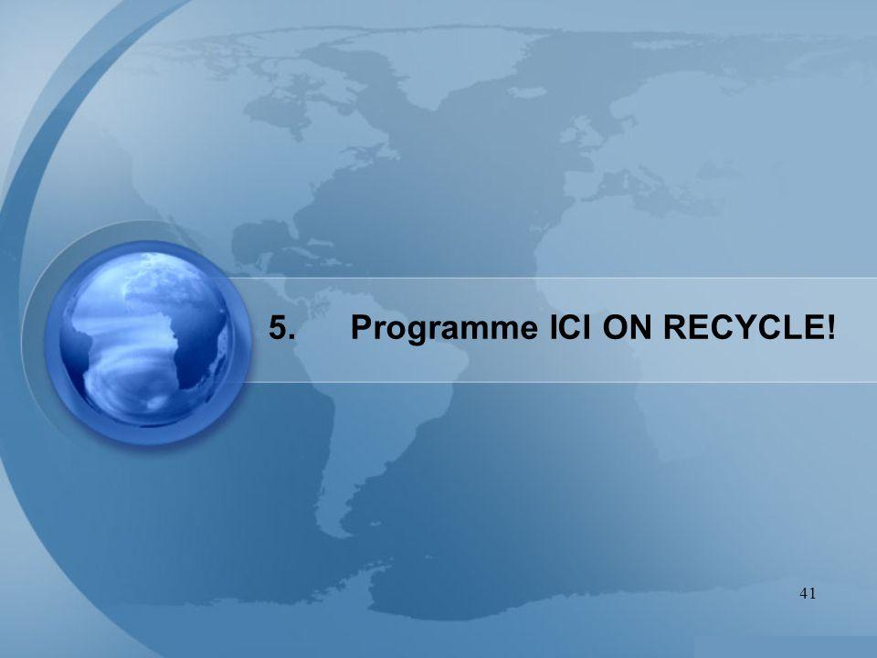 5. Programme ICI ON RECYCLE!