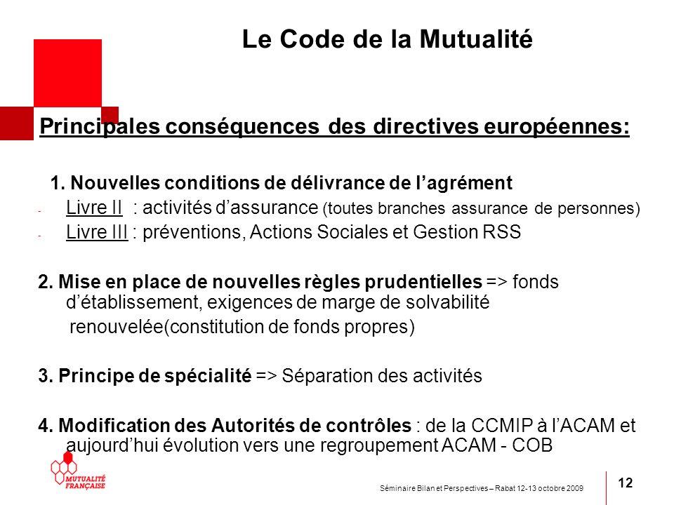 Le Code de la Mutualité Principales conséquences des directives européennes: 1. Nouvelles conditions de délivrance de l'agrément.