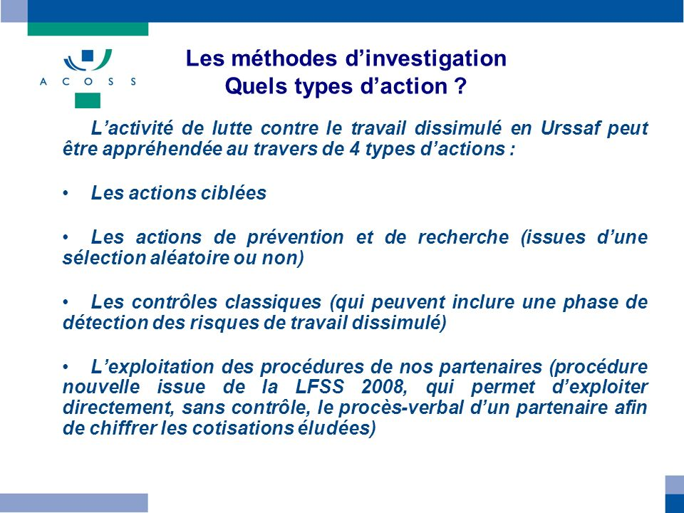 Les méthodes d'investigation Quels types d'action