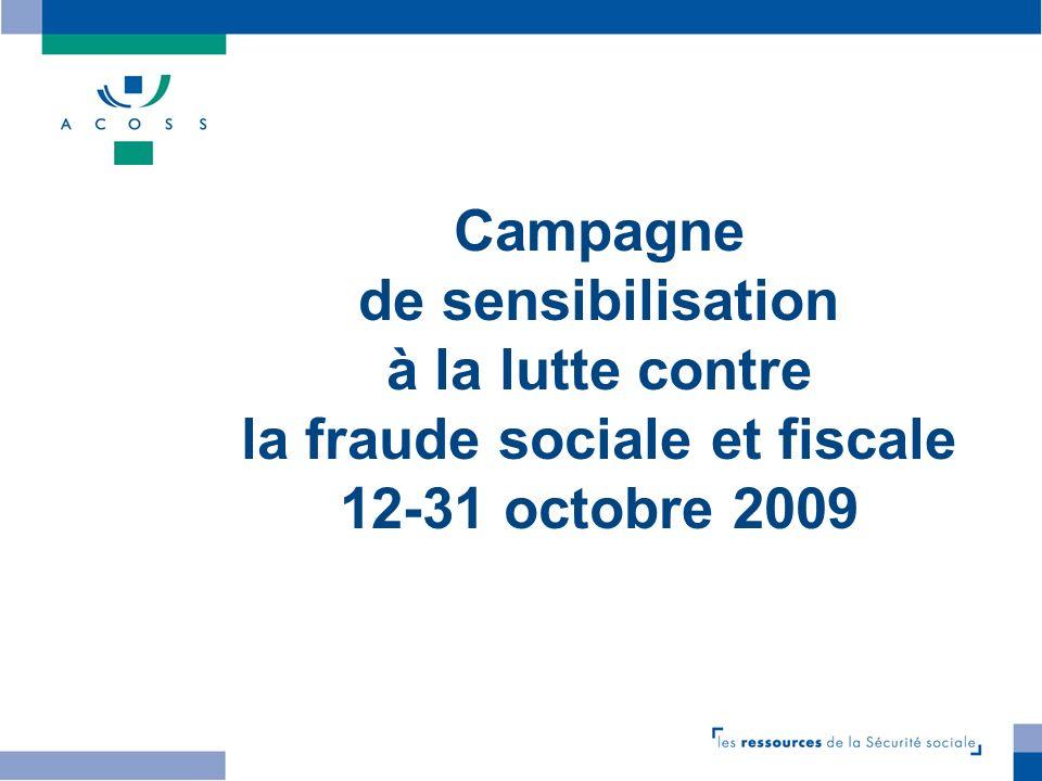 Campagne de sensibilisation à la lutte contre la fraude sociale et fiscale 12-31 octobre 2009