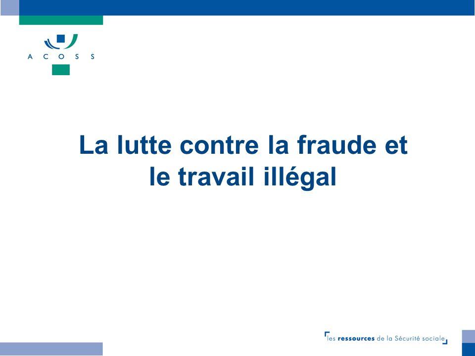 La lutte contre la fraude et le travail illégal