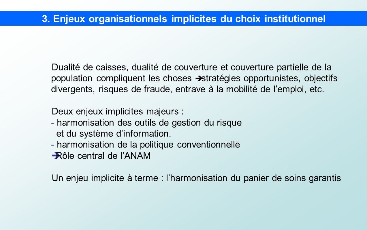 3. Enjeux organisationnels implicites du choix institutionnel