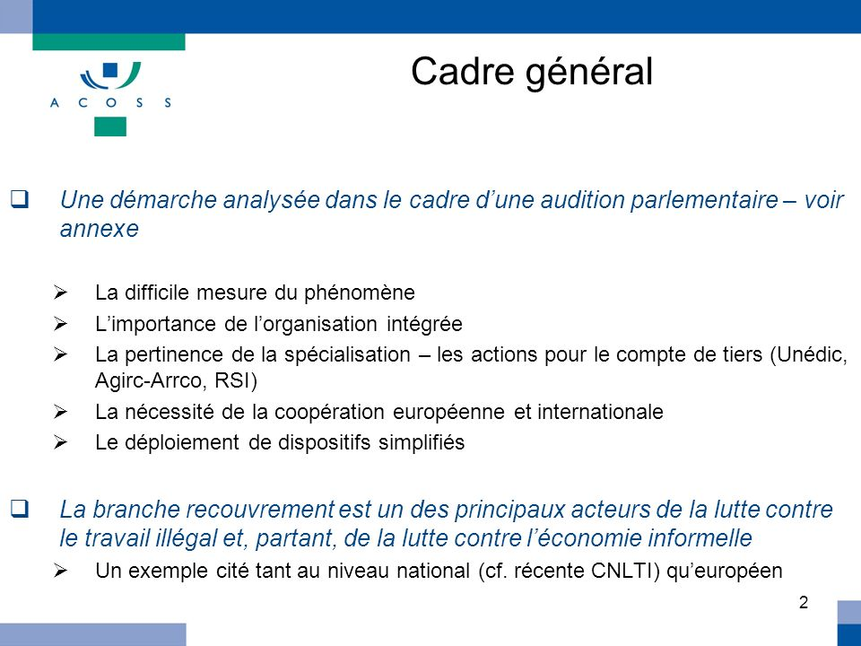 Cadre général Une démarche analysée dans le cadre d'une audition parlementaire – voir annexe. La difficile mesure du phénomène.