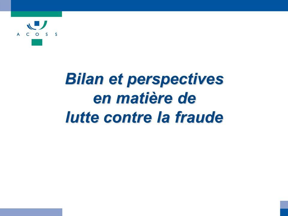 Bilan et perspectives en matière de lutte contre la fraude