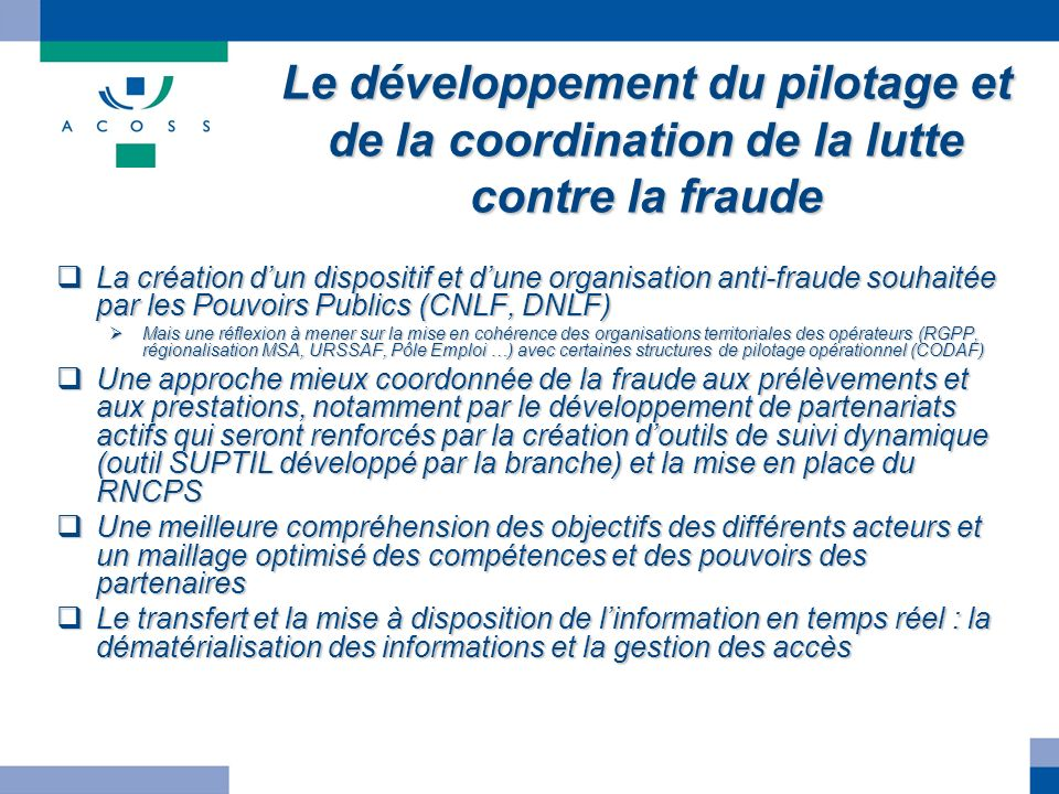 Le développement du pilotage et de la coordination de la lutte contre la fraude