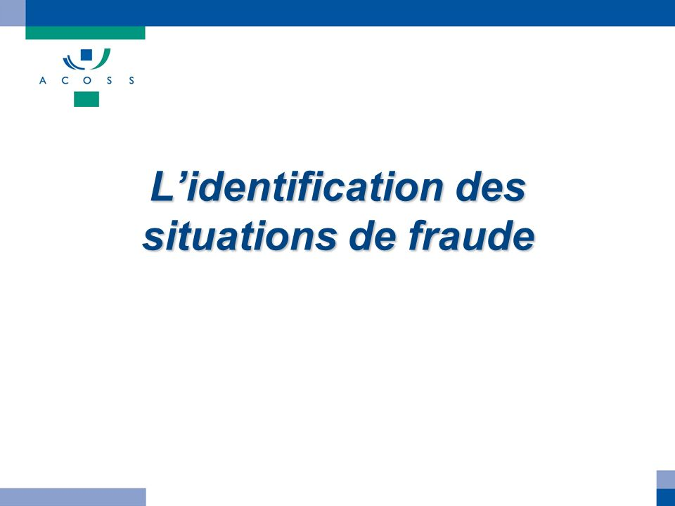 L'identification des situations de fraude