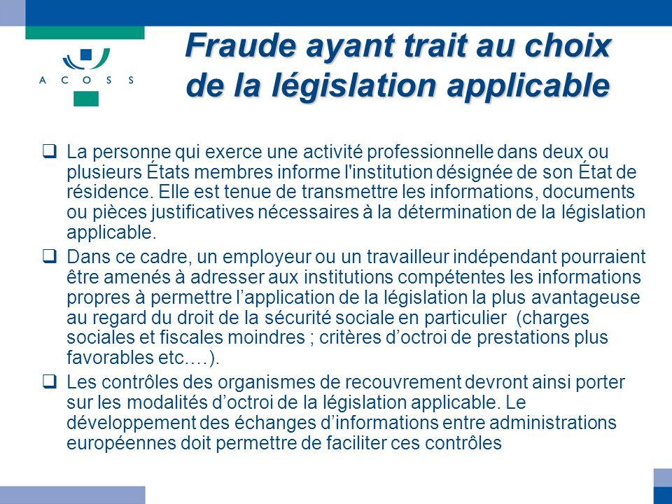 Fraude ayant trait au choix de la législation applicable