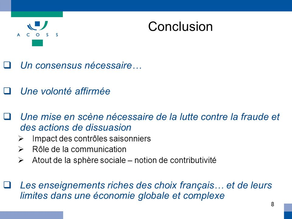 Conclusion Un consensus nécessaire… Une volonté affirmée