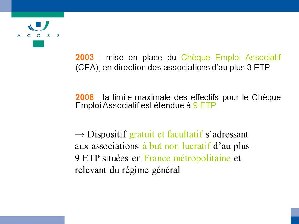 2003 : mise en place du Chèque Emploi Associatif (CEA), en direction des associations d'au plus 3 ETP.