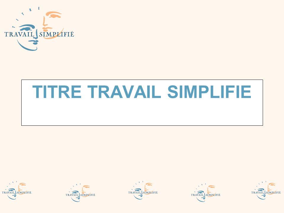 TITRE TRAVAIL SIMPLIFIE