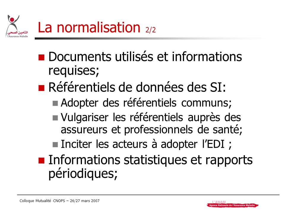 La normalisation 2/2 Documents utilisés et informations requises;