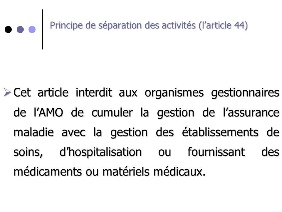 Principe de séparation des activités (l'article 44)