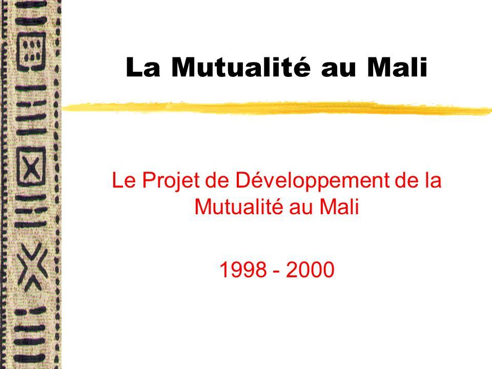 Le Projet de Développement de la Mutualité au Mali 1998 - 2000