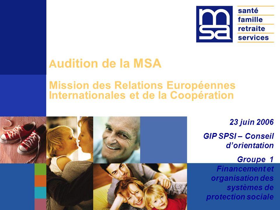 Audition de la MSA Mission des Relations Européennes Internationales et de la Coopération