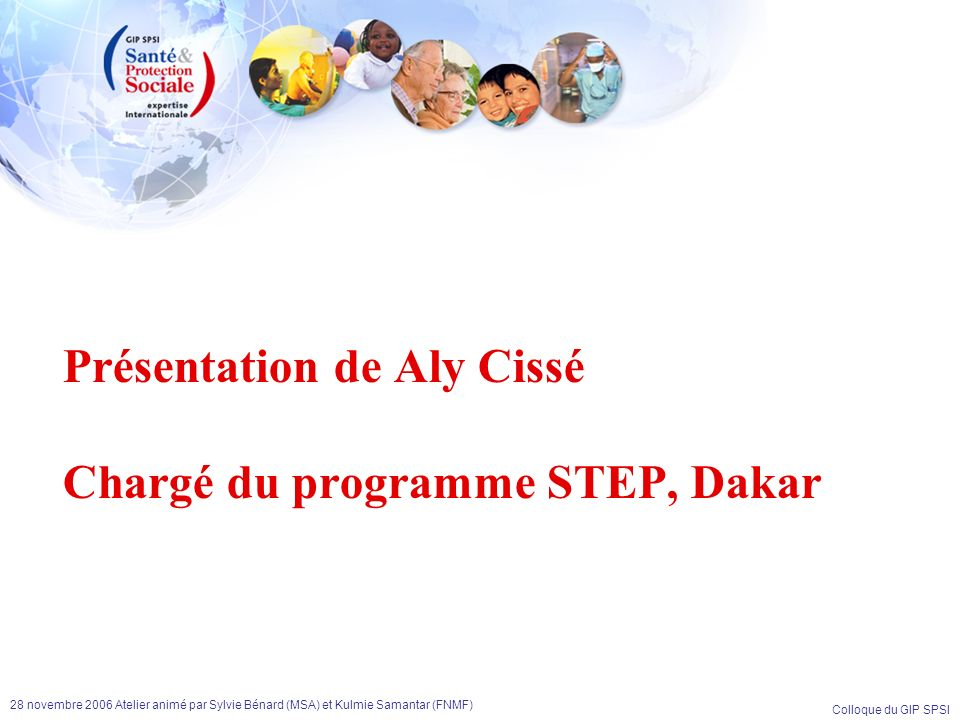 Présentation de Aly Cissé Chargé du programme STEP, Dakar