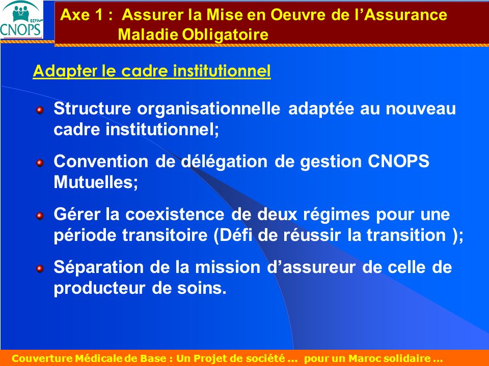 Structure organisationnelle adaptée au nouveau cadre institutionnel;