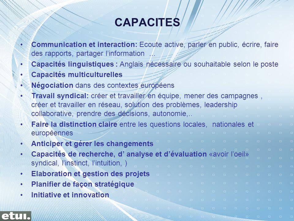 CAPACITES Communication et interaction: Ecoute active, parler en public, écrire, faire des rapports, partager l'information ...