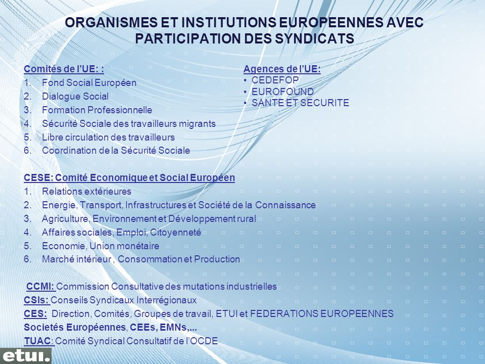 ORGANISMES ET INSTITUTIONS EUROPEENNES AVEC PARTICIPATION DES SYNDICATS